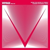 Voyage I (Facing the History of French Modern Psychedelic Music) de Various Artists
