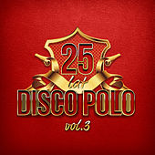 25 Lat Disco Polo vol.3 von Various Artists
