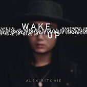 Wake Up by Alex Ritchie