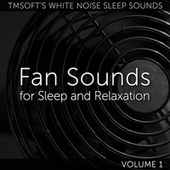 Fan Sounds For Sleep and Relaxation Volume 1 by Tmsoft's White Noise Sleep Sounds