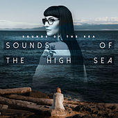 Sounds Of The High Sea by Sounds Of The Sea