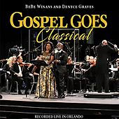 Gospel Goes Classical Present BeBe Winans and Denyce Graves Recorded Live in Orlando (Live) by Various Artists