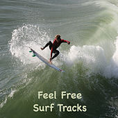 Feel Free Surf Tracks by Various Artists