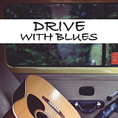 Drive With Blues by Various Artists