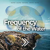 Frequency of the Water de Water Sound Natural White Noise