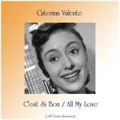 C'est Si Bon / All My Love (All Tracks Remastered) von Caterina Valente