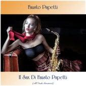 Il Sax Di Fausto Papetti (All Tracks Remastered) de Fausto Papetti