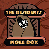 Mole Box by The Residents