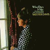 What Does It Take (To Keep A Man Like You Satisfied) de Skeeter Davis