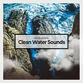 Clean Water Sounds by Water Sounds