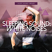 Sleeping Sound: White Noises by Sleep Sound Library