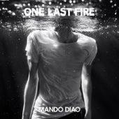 One Last Fire von Mando Diao