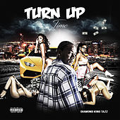 Turn up Time by Diamond King Tazz