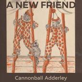 A new Friend von Cannonball Adderley