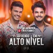 Sofrendo em Alto Nível, Ep. 01 by Lucas Moura e Cristiano