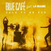Talk To Me Now von Blue Cafe