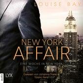 Eine Woche in New York - New-York-Affair 1 (Ungekürzt) von Louise Bay