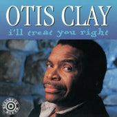 I'll Treat You Right by Otis Clay