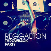 Reggaeton Throwback Party von Various Artists