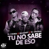 Tu No Sabe de Eso von El Chuape