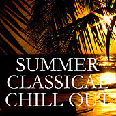Summer Classical Chill Out de Various Artists
