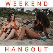 Weekend Hangout von Various Artists