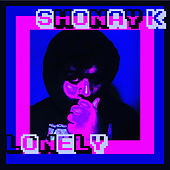 Lonely by Shonay K