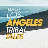 Beach Los Angeles Tribal Tales by Various Artists