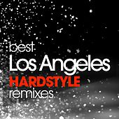 Best Los Angeles Hardstyle Hits Remixed de Various Artists