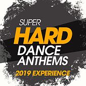 Super Hard Dance Anthems 2019 Experience de Various Artists