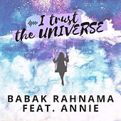 I Trust the Universe by Babak Rahnama