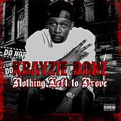 Nothing Left to Prove by Krayzie Bone