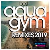 Best Aqua Gym Remixes 2019 by Various Artists
