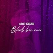 Bleib bei mir von Ado Kojo