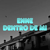 Dentro de Mi by Enne