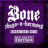 Greatest Hits (Real Talk Ent. Edition) by Bone Thugs-N-Harmony