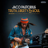 Truth, Liberty & Soul (Live in NYC) [The Complete 1982 NPR Jazz Alive! Recording] by Jaco Pastorius
