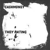 They Hating by DJ Cash Money