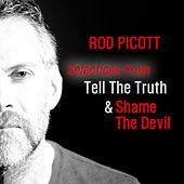 Selections from Tell the Truth & Shame the Devil by Rod Picott