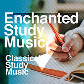 Enchanted Study Music by Classical Study Music (1)