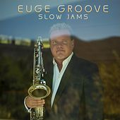 Slow Jams by Euge Groove
