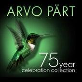 Arvo Pärt: 75 Year Celebration Collection by Various Artists