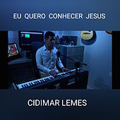 Eu Quero Conhecer Jesus von Cidimar Lemes