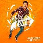 Meter o Loko de Aleandro Santos