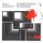 Sounds Good In The Nude (Selected and Mixed by Tim Love Lee and Groove Armada's Tom Findlay) de Various Artists