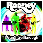 I Can't Get Enough [Single] by Rooney