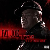 If It Ain't About Money (feat. Trey Songz) von Fat Joe