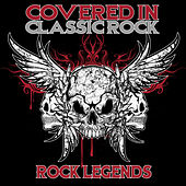 Covered In Classic Rock - Rock Legends de Various Artists