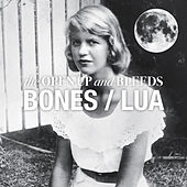 Bones/Lua de The Open Up And Bleeds