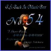 Bach In Musical Box 54 / 5 Short Pieces Bwv834-Bwv838 by Shinji Ishihara